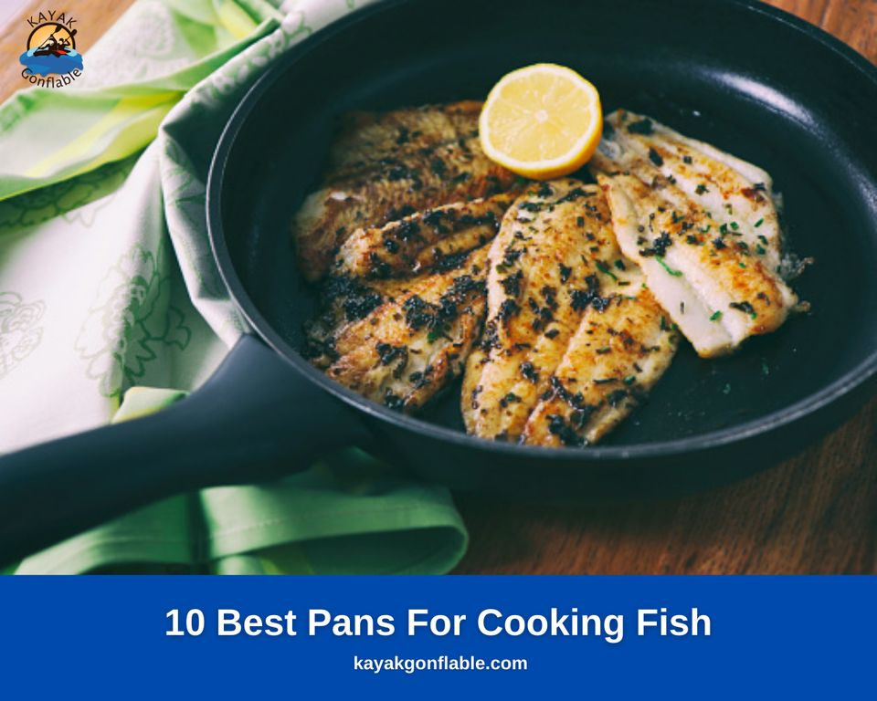 10 Best Pans For Cooking Fish