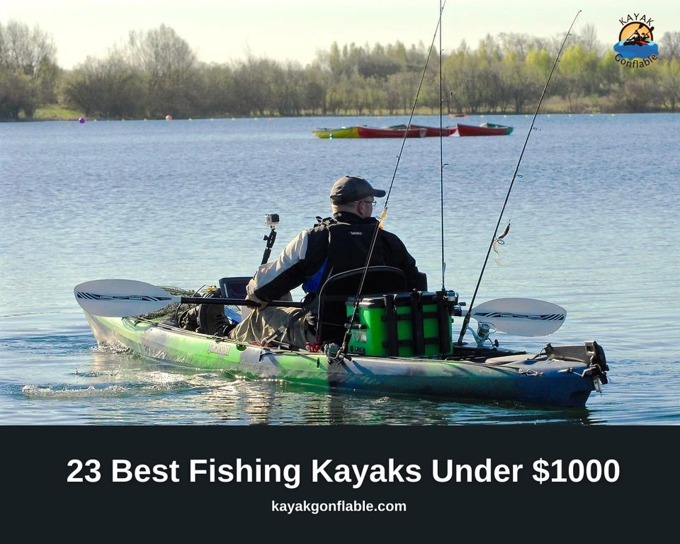 23 Best Fishing Kayaks (Also Includes Inflatable Fishing Kayaks)