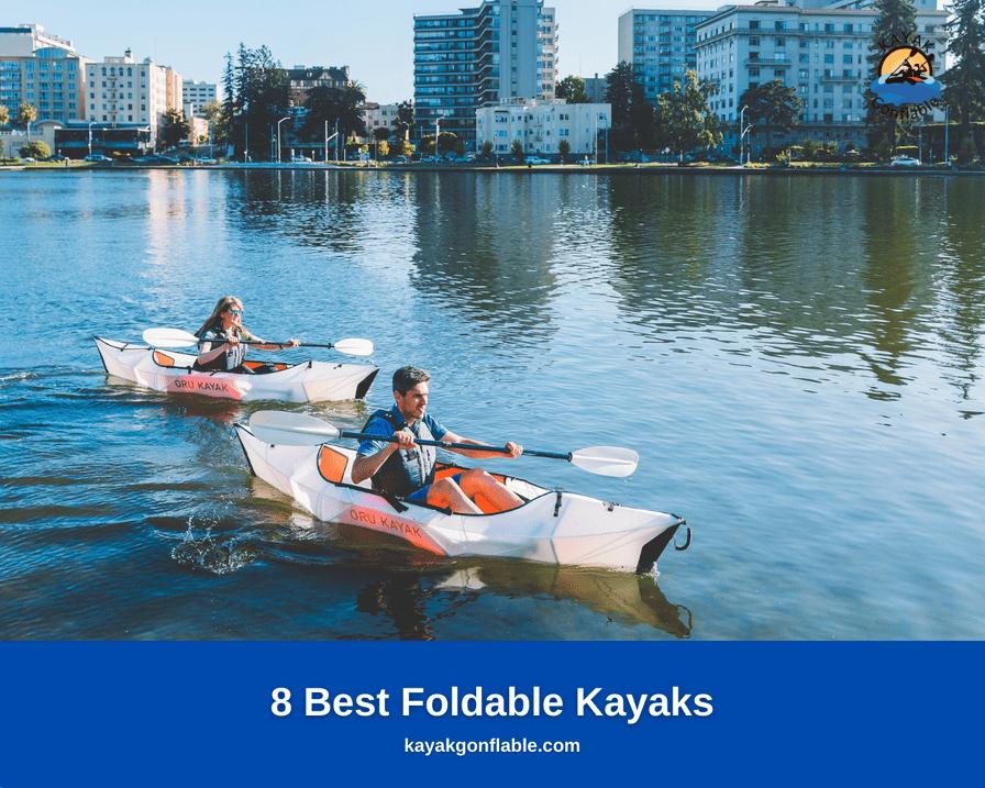 8 Foldable Kayaks - Best Folding Kayaks
