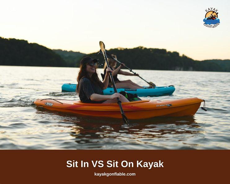 Sit In VS Sit On Kayak